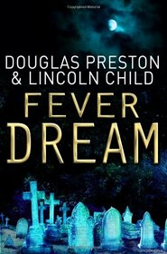 Fever Dream (Agent Pendergast)
