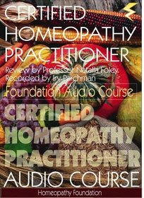 Certified Homeopathy Practitioner Audio Course