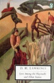 Love among the Haystacks: Cambridge Lawrence Edition (Penguin Twentieth-Century Classics)