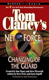 Tom Clancy's Net Force #8: Changing of the Guard (Tom Clancy's Net Force (Audio))