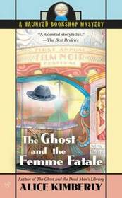 The Ghost and the Femme Fatale (Haunted Bookshop, Bk 4)