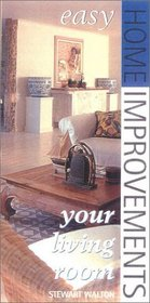 Easy Home Improvement: Your Living Room (Easy Home Improvements)