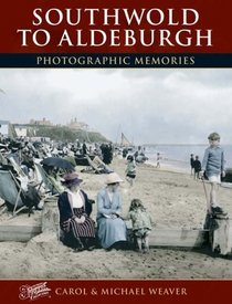 Francis Frith's Southwold to Aldeburgh (Photographic Memories)