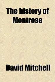 The history of Montrose