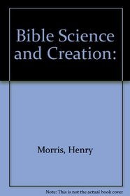 Bible Science and Creation: