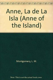 Anne, LA De LA Isla (Spanish Edition)
