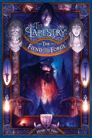 The Fiend and the Forge: Book Three of The Tapestry