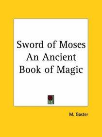 Sword of Moses An Ancient Book of Magic