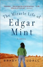 The Miracle Life of Edgar Mint : A Novel (Vintage Contemporaries)