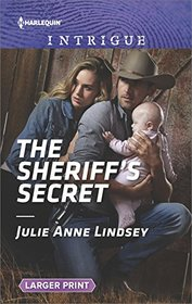 The Sheriff's Secret (Protectors of Cade County, Bk 2) (Harlequin Intrigue, No 1784) (Larger Print)