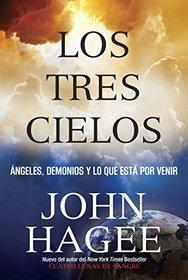 Los Tres Cielos: Angeles, Demonios y Lo Que Esta por Venir (Spanish Edition)