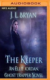 The Keeper (Ellie Jordan, Ghost Trapper, Bk 8) (Audio MP3 CD) (Unabridged)
