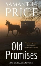 Old Promises: Amish Suspense and Mystery (Ettie Smith Amish Mysteries) (Volume 15)