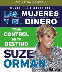 Las Mujeres y el Dinero: Toma Control De Tu Destino (Spanish Edition)