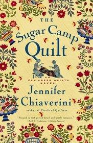 The Sugar Camp Quilt (Elm Creek Quilts, Bk 7)