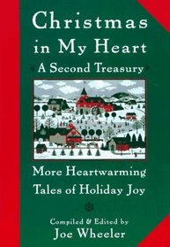 Christmas in My Heart A Second Treasury : More Heartwarming Tales of Holiday Joy