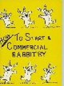 How To Start a Commercial Rabbitry