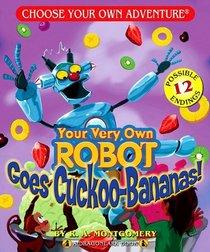 Your Very Own Robot Goes Cuckoo-Bananas (Choose Your Own Adventure - Dragonlark) (Dragonlarks)