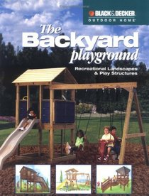 The Backyard Playground: Recreational Landscapes  Play Structures