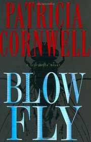 Blow Fly (Kay Scarpetta, Bk 12)