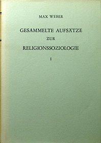 Gesammelte Aufs�tze zur Religionssoziologie. Band I. [ von 3] .