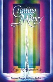 Creating Money: Keys to Abundance (Life Mastery Series)