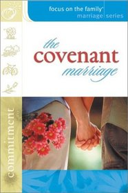 The Covenant Marriage (Focus on the Family Marriage Series)