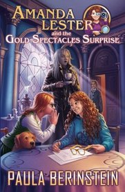 Amanda Lester and the Gold Spectacles Surprise (Amanda Lester, Detective, Bk 6)