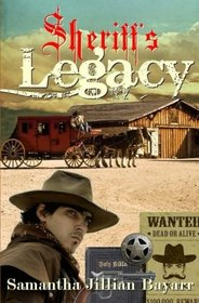 A Sheriff's Legacy: Book One (Wanted: Dead or Alive) (Volume 1)