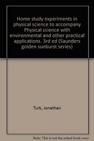 Home study experiments in physical science to accompany Physical science with environmental and other practical applications. 3rd ed (Saunders golden sunburst series)