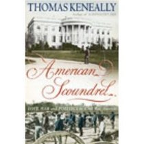 American Scoundrel : Murder, Love and Politics in Civil War America