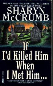 If I'd Killed Him When I Met Him (Elizabeth MacPherson, Bk 8)