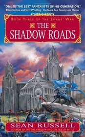 The Shadow Roads : Book Three of the Swans' War (Swans War 3)