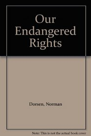 OUR ENDANGERED RIGHTS