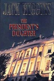 The President's Daughter (Sean Dillon, Bk 6)