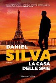 La casa delle spie (House of Spies) (Gabriel Allon, Bk 17) (Italian Edition)