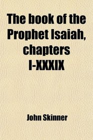 The Book of the Prophet Isaiah, Chapters I-Xxxix