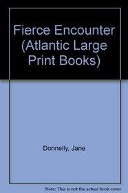 Fierce Encounter (Atlantic Large Print Books)
