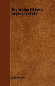 The Works Of John Dryden; Vol XIV