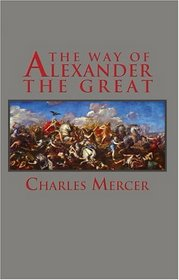 The Way of Alexander The Great (Adventures in History)