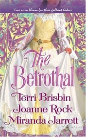The Betrothal: The Claiming of Lady Joanna / Highland Handfast / A Marriage in Three Acts (Harlequin Historicals, No 749)