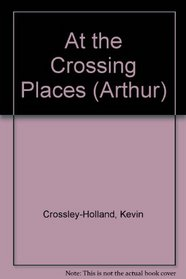Arthur at the Crossing Places