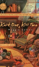 Knit One, Kill Two (Knitting Mystery, Bk 1)