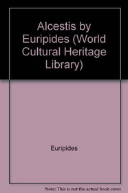 Alcestis by Euripides (World Cultural Heritage Library)