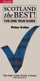 Scotland the Best!: The One True Guide