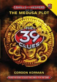 The 39 Clues: Cahills vs. Vespers Book 1: The Medusa Plot - Library Edition (39 Clues. Special Library Edition)