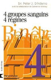 4 Groupes sanguins, 4 régimes (French Edition)