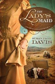 The Lady's Maid (Prairie Dreams, Bk 1)
