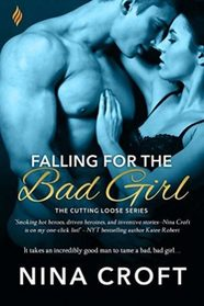 Falling for the Bad Girl (Cutting Loose, Bk 1)