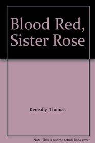 Blood Red, Sister Rose